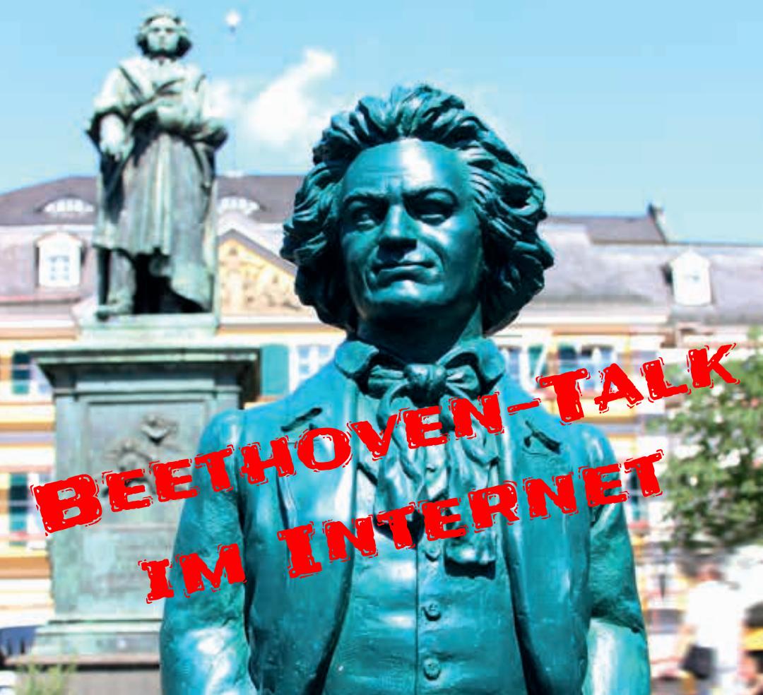 BEIM BEETHOVEN-TALK IM INTERNET