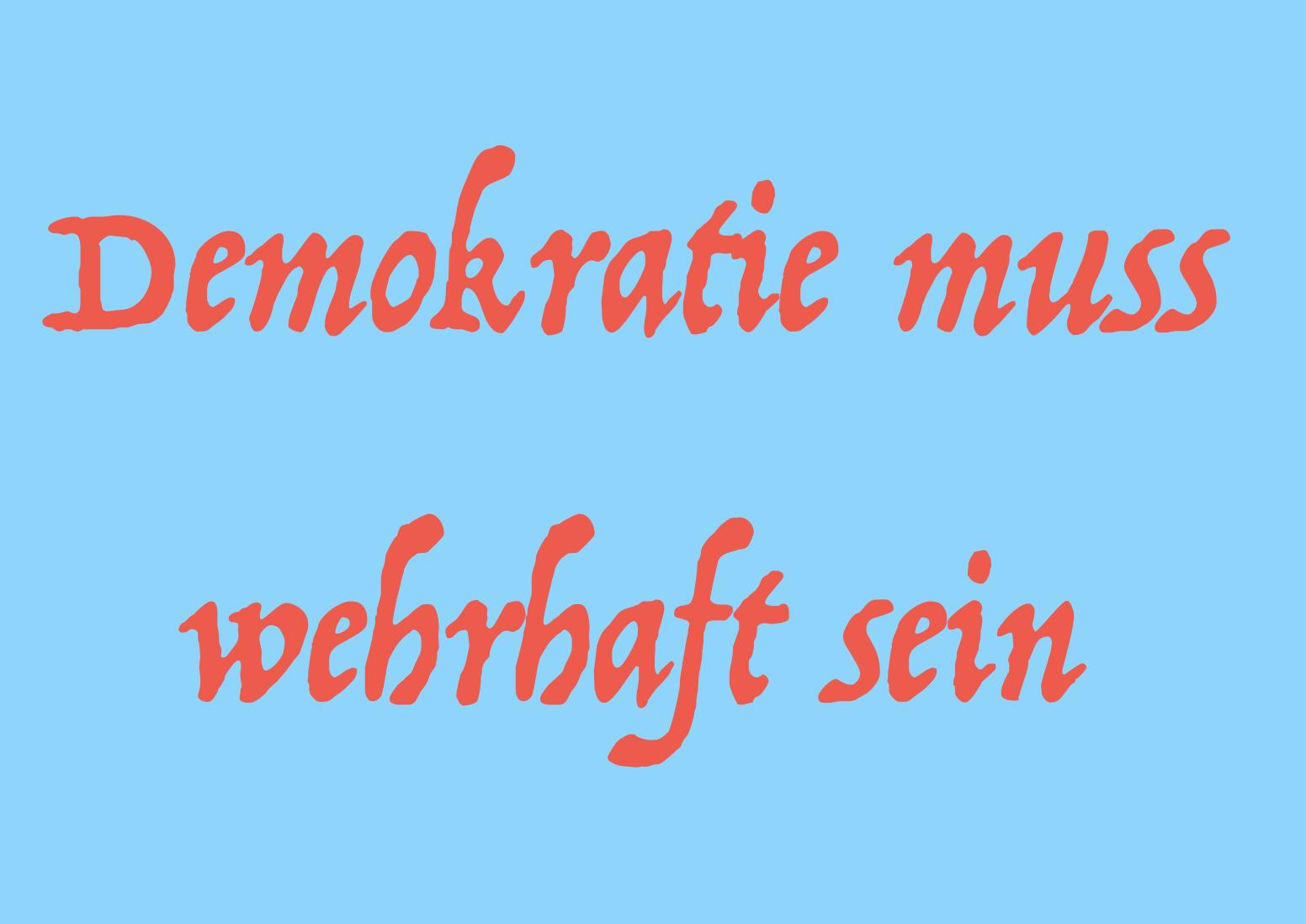 DEMOKRATIE GEGEN EXTREMISTEN ZU