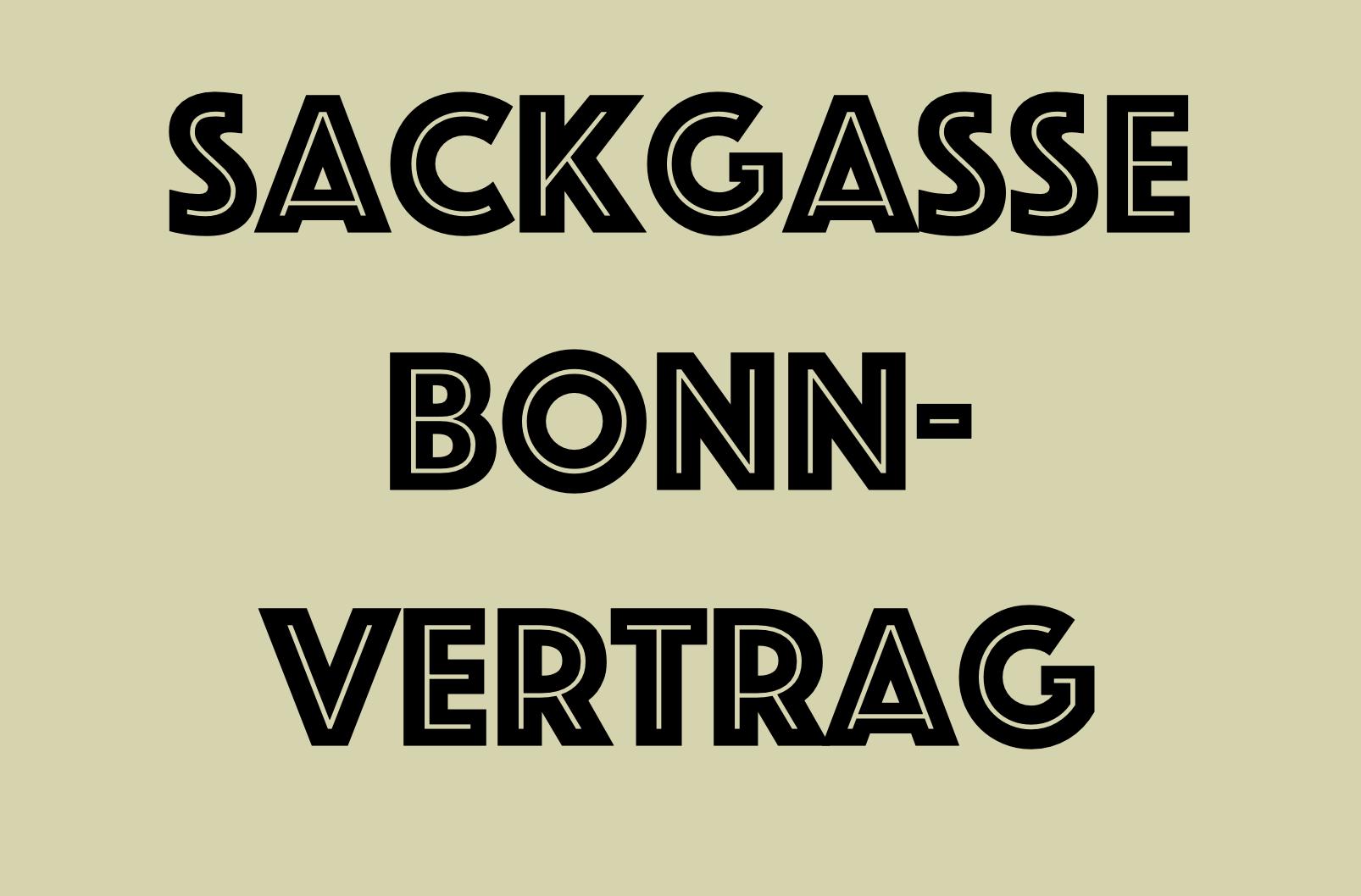 EINEN BONN-VERTRAG ZU FORDERN, IST