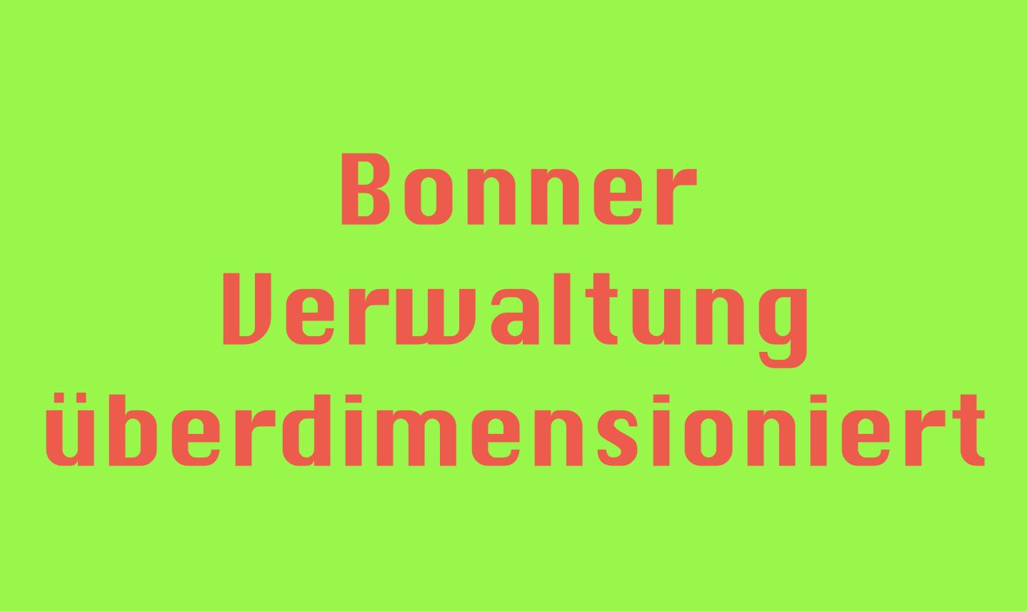 DIE BONNER STADTVERWALTUNG HAT